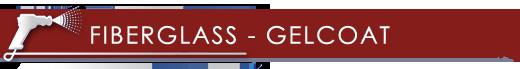 Fiberglass - Gelcoat